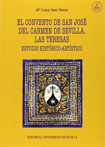 CONVENTO DE SAN JOSE DEL CARMEN DE SEVILLA…: Estudio histórico-artístico: 41 (Arte)