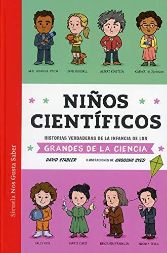 Niños científicos: Hstorias verdaderas de la infancia de los grandes de la ciencia: 46 (Las Tres Edades / Nos Gusta Saber)