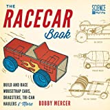 The Racecar Book: Build and Race Mousetrap Cars, Dragsters, Tri-Can Haulers & More (Science in Motion)