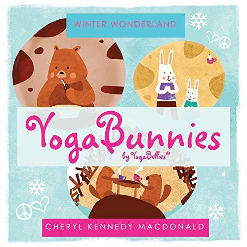 YogaBunnies by YogaBellies: Winter Wonderland: Volume 4