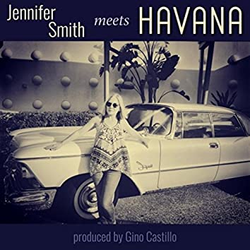 Jennifer Smith Meets Havana