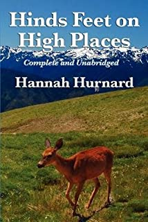 Hinds Feet on High Places Complete and Unabridged by Hannah Hurnard[HINDS FEET ON HIGH PLACES COMP][Paperback]