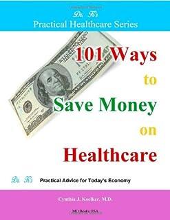 101 Ways to Save Money on Healthcare (0982508107) | Amazon price tracker / tracking, Amazon price history charts, Amazon price watches, Amazon price drop alerts