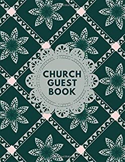 Church Guest Book: Church Visitors Sign In & Sign Out Register Notebook for Administration Office, Pastor's Office, Child-Care, Meetings and Much ... Attendees, Daily, Weekly, Monthly, 110 Pages.
