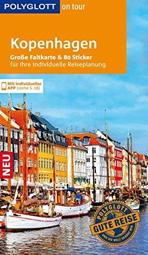 POLYGLOTT on tour Reiseführer Kopenhagen: Mit großer Faltkarte, 80 Stickern und individueller App