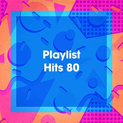 Tubes Top 40, Dj 80 & Top variété française