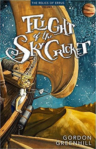 Flight Of The SkyCricket: Relics of Errus, Volume 1 (The Relics of Errus)
