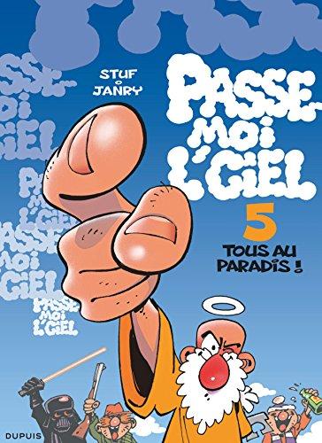 Passe-moi l'ciel - tome 5 - Tous au paradis !