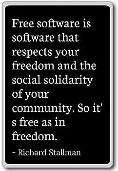 Free software is software that respects yo.. - Richard Stallman quotes fridge magnet Black
