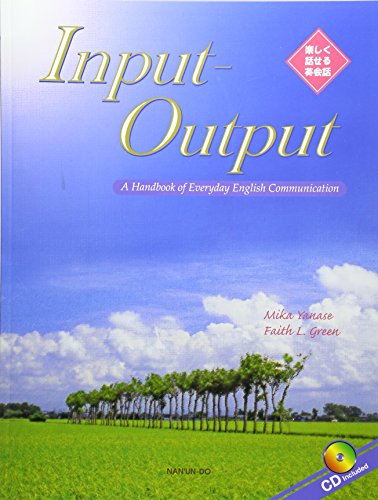 Input‐Output―A Handbook of Everyday English Communication 楽しく話せる英会話の詳細を見る