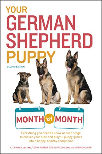 Your German Shepherd Puppy Month by Month, 2nd Edition: Everything You Need to Know at Each State to Ensure Your Cute and Playful Puppy Grows into a Happy, ... Companion (Your Puppy Month by Month)