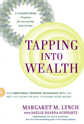 Tapping Into Wealth: How Emotional Freedom Techniques (EFT) Can Help You Clear the Path to Making More Money (English Edition)