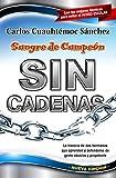 Sangre de campeon sin cadenas (Spanish Edition)