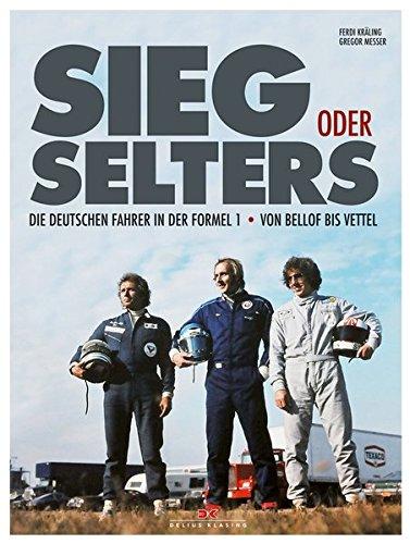 Sieg oder Selters: Die deutschen Fahrer in der Formel 1 – von Bellof bis Vettel