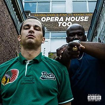 Opera House Too