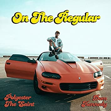 On the Regular (feat. Dom Kennedy) - Single