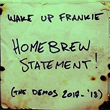 Homebrew Statement! (The Demos 2017-2018)