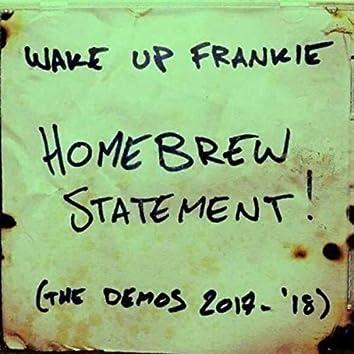 Homebrew Statement! (The Demos 2017-2018)