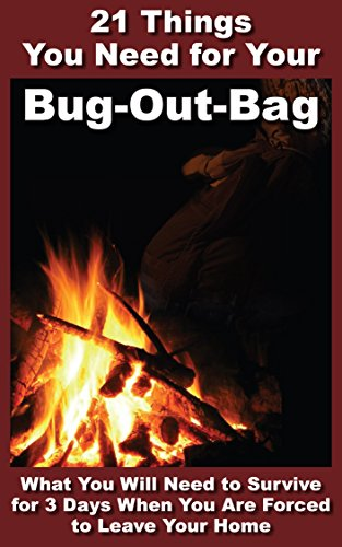 21 Things You Need For Your Bug-Out-Bag: What You Will Need to Survive for 3 Days When You Are Forced to Leave Your Home (Robert's Prepping Ideas Book 2) by [Robert T Gasperson]