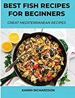 Best Fish Recipes for Beginners: Great Mediterranean Recipes