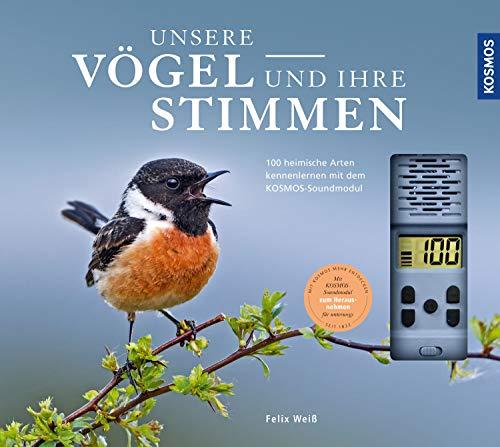 Unsere Vögel und ihre Stimmen: 100 heimische Arten kennenlernen mit dem Kosmos-Soundmodul