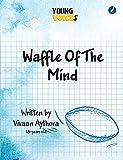 Waffle of the Mind (English Edition)