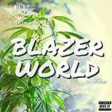 Blazer World Still Goin' in Intro [Explicit]