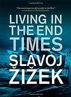 Living in the End Times by Slavoj Zizek(2011-04-18)