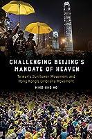 Challenging Beijing's Mandate of Heaven: Taiwan's Sunflower Movement and Hong Kong's Umbrella Movement