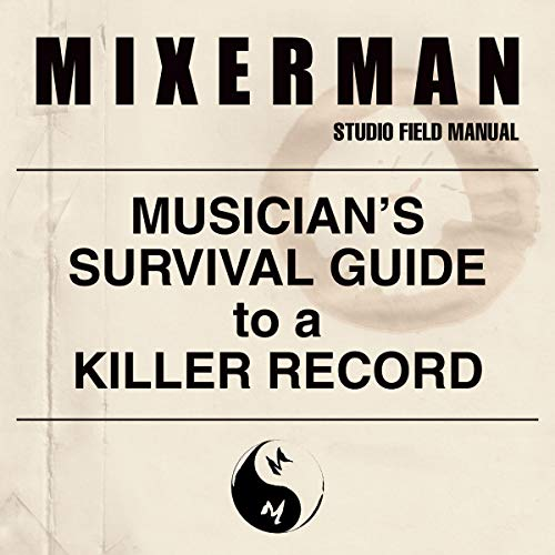 Musician's Survival Guide to a Killer Record Audiobook By Mixerman cover art