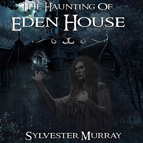The Haunting of Eden House cover art
