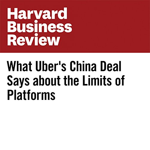 What Uber's China Deal Says about the Limits of Platforms copertina