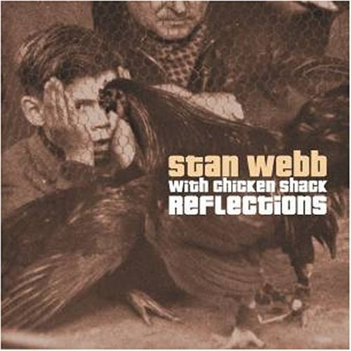 Webb,Stan'S Chicken Shack: Reflections With Chicken Shack (Audio CD)