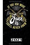 If You Ask What You`ll Never Know Jazz Is- 2021: Español.Calendario para el 2021 con 53 páginas. Una página por semana para conocer las fechas ... conciertos de tu banda de música favorita.