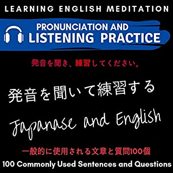 Japanese and English - 100 Commonly Used Sentences and Questions