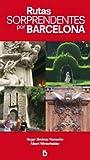 Rutas sorprendentes por Barcelona (Guías de Barcelona)