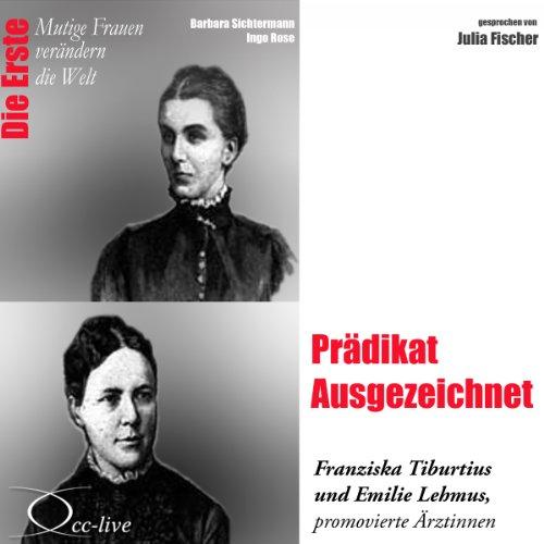 Prädikat Ausgezeichnet - Franziska Tiburtius und Emilie Lehmus audiobook cover art