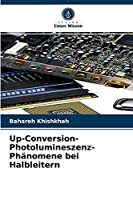 Up-Conversion-Photolumineszenz-Phaenomene bei Halbleitern