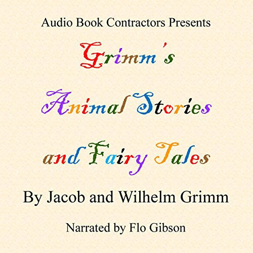 Grimm's Animal Stories and Fairy Tales - Selected Stories audiobook cover art