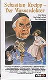 Sebastian Kneipp: Der Wasserdoktor [VHS] - Carl Wery