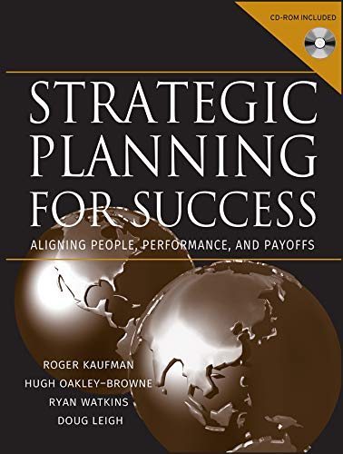 Strategic Planning For Success: Aligning People, Performance, and Payoffs