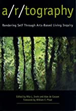 A/R/Tography: Rendering Self Through Arts-Based Living Inquiry