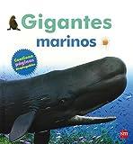 Gigantes marinos (Mis primeras enciplopedias temáticas)