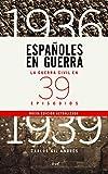 Españoles en guerra: La guerra civil en 39 episodios (Ariel)