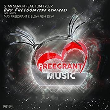 Cry Freedom [The Remixes]