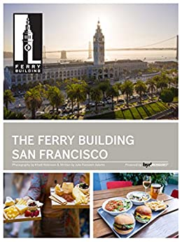 San Francisco Ferry Building by [Julie Feinstein Adams, Khalil Robinson]