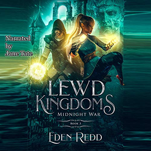 Lewd Kingdoms: Midnight War: A High Fantasy Digital Adventure Audiobook By Eden Redd cover art