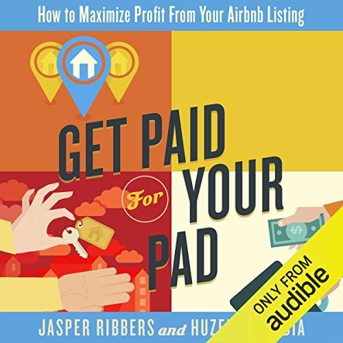 Get Paid for Your Pad Audiobook By Jasper Ribbers,                                                                                        Huzefa Kapadia cover art