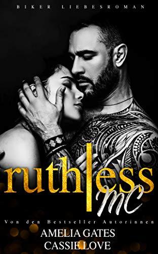 Ruthless MC: Biker Liebesroman