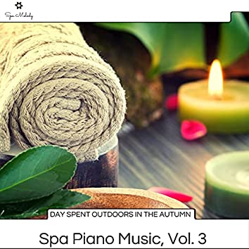 Day Spent Outdoors In The Autumn - Spa Piano Music, Vol. 3